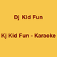 Dj Kj Kid Fun